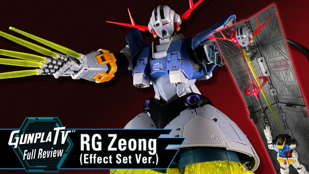 Gunpla TV – RG Zeong (Effect Set Ver.)