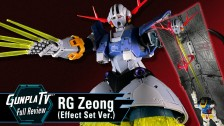 Gunpla TV – RG Zeong (Effect Set Ver.)