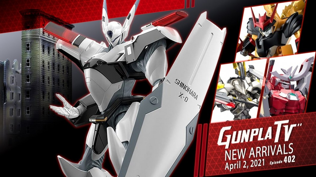 Gunpla TV – Episode 402 – New Arrivals For April 2, 2021