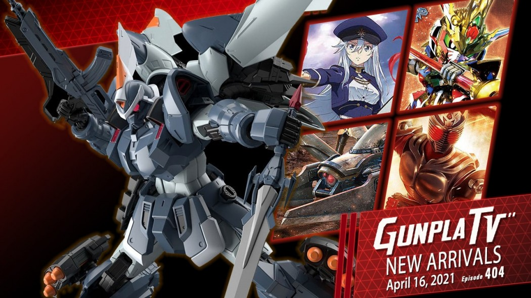 Gunpla TV – Episode 404 – New Arrivals For April 16, 2021