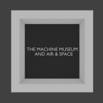 Group logo of The Machine Museum and Air & Space