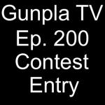 Group logo of Gunpla TV Episode 200 Contest Entry